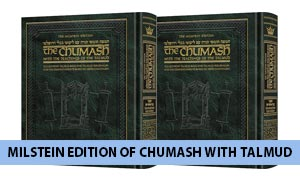 Milstein Edition of Chumash with Teachings Talmud